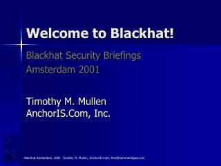 Welcome to Blackhat!