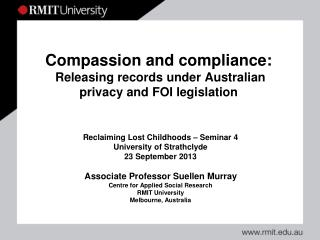 Compassion and compliance:   Releasing records under Australian  privacy and  FOI  legislation