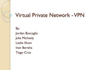 Virtual  Private Network  - VPN