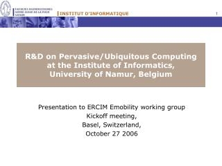 Presentation to ERCIM Emobility working group Kickoff meeting,  Basel, Switzerland,