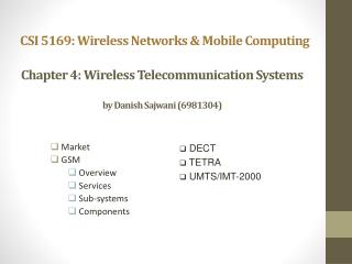 Chapter 4: Wireless Telecommunication Systems by  Danish  Sajwani  (6981304)