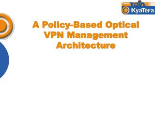 A Policy-Based Optical VPN Management Architecture