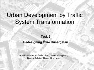 Urban Development by Traffic System Transformation
