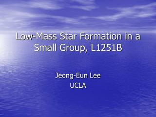 Low-Mass Star Formation in a Small Group, L1251B