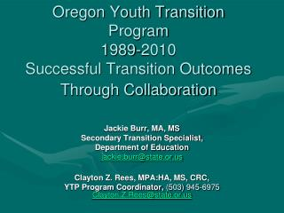 Oregon Youth Transition Program 1989-2010  Successful Transition Outcomes Through Collaboration