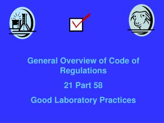 General Overview of Code of Regulations  21 Part 58 Good Laboratory Practices