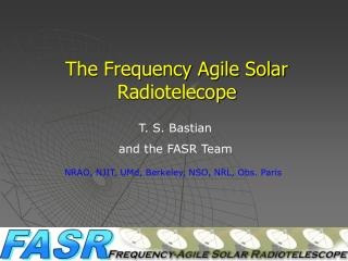 The Frequency Agile Solar Radiotelecope
