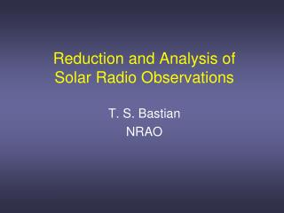 Reduction and Analysis of Solar Radio Observations