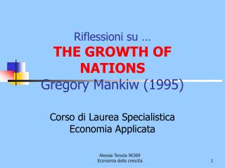 Riflessioni su … THE GROWTH OF NATIONS Gregory Mankiw (1995)
