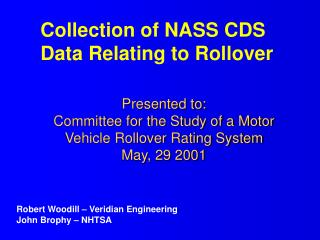Presented to: Committee for the Study of a Motor Vehicle Rollover Rating System May, 29 2001