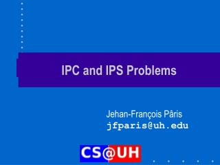 IPC and IPS Problems