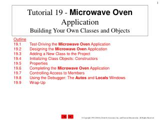 Tutorial 19 -  Microwave Oven  Application Building Your Own Classes and Objects