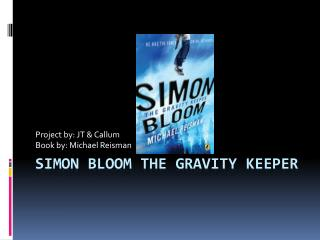 Simon bloom the gravity keeper