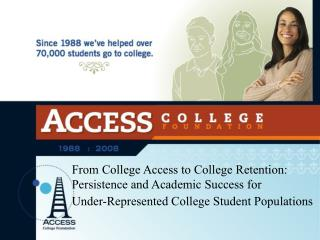 From College Access to College Retention: Persistence and Academic Success for