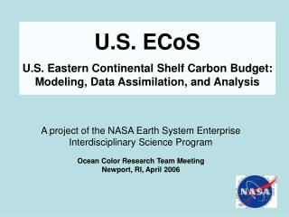 U.S. ECoS U.S. Eastern Continental Shelf Carbon Budget: Modeling, Data Assimilation, and Analysis
