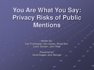 You Are What You Say: Privacy Risks of Public Mentions