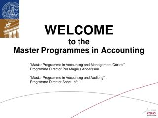 WELCOME  to the Master Programmes in Accounting