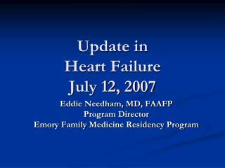 Update in  Heart Failure July 12, 2007
