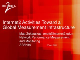 Internet2 Activities Toward a Global Measurement Infrastructure