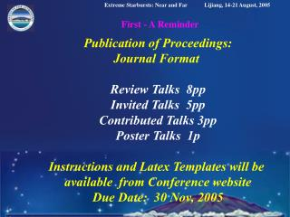 Publication of Proceedings: Journal Format  Review Talks  8pp Invited Talks  5pp