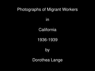 Photographs of Migrant Workers in California 1936-1939 by Dorothea Lange