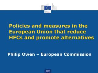 Policies and measures in the European Union that reduce HFCs and promote alternatives