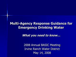Multi-Agency Response Guidance for Emergency Drinking Water What you need to know…