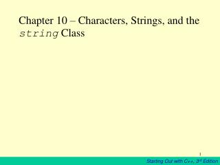 Chapter 10 – Characters, Strings, and the  string  Class