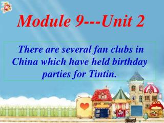 There are several fan clubs in China which have held birthday parties for Tintin.