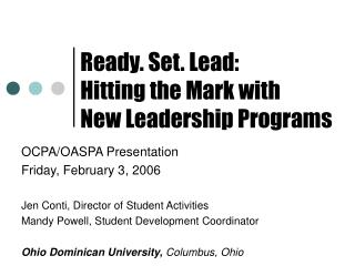 Ready. Set. Lead:  Hitting the Mark with  New Leadership Programs