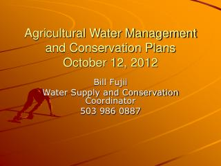 Agricultural Water Management and Conservation Plans October 12, 2012