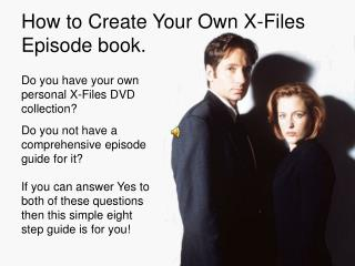 How to Create Your Own X-Files Episode book.
