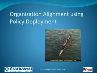 Organization Alignment using Policy Deployment