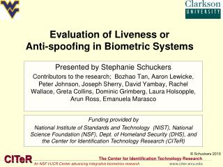 Evaluation of Liveness or  Anti-spoofing in Biometric Systems