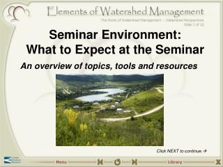 Seminar Environment:  What to Expect at the Seminar