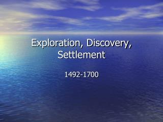 Exploration, Discovery, Settlement