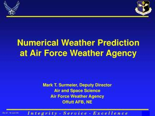 Numerical Weather Prediction at Air Force Weather Agency
