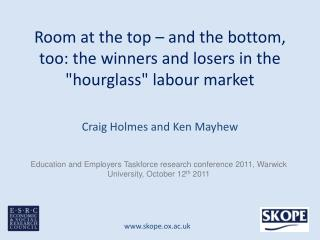 "Room at the top – and the bottom, too: the winners and losers in the ""hourglass"" labour market"