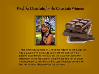 Find the Chocolate for the Chocolate Princess