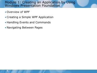 Module 1: Creating an Application by Using Windows Presentation Foundation