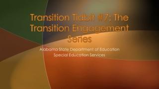 Transition Tidbit #7: The Transition Engagement Series