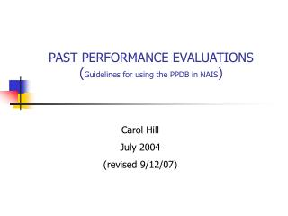 PAST PERFORMANCE EVALUATIONS Guidelines for using the PPDB in NAIS