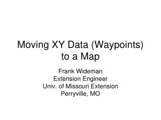 Moving XY Data (Waypoints) to a Map