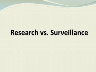 Research vs. Surveillance