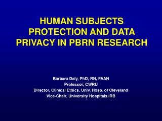 HUMAN SUBJECTS PROTECTION AND DATA PRIVACY IN PBRN RESEARCH