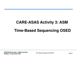 CARE-ASAS Activity 3: ASM  Time-Based Sequencing OSED