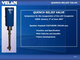QUENCH RELIEF VALVE Symposium for the inauguration of the LHC Cryogenics