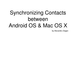 Synchronizing Contacts between  Android OS & Mac OS X