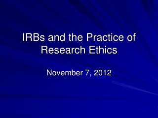 IRBs and the Practice of Research Ethics