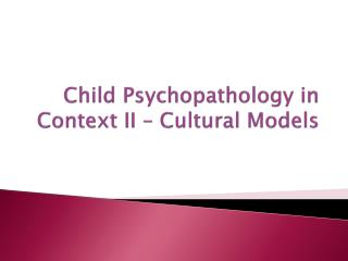 Child Psychopathology in Context II   Cultural Models
